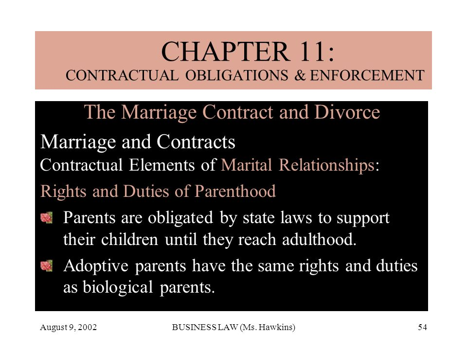 August 9, 2002BUSINESS LAW (Ms. Hawkins)54 The Marriage Contract and Divorce Marriage and Contracts Contractual Elements of Marital Relationships: Rig