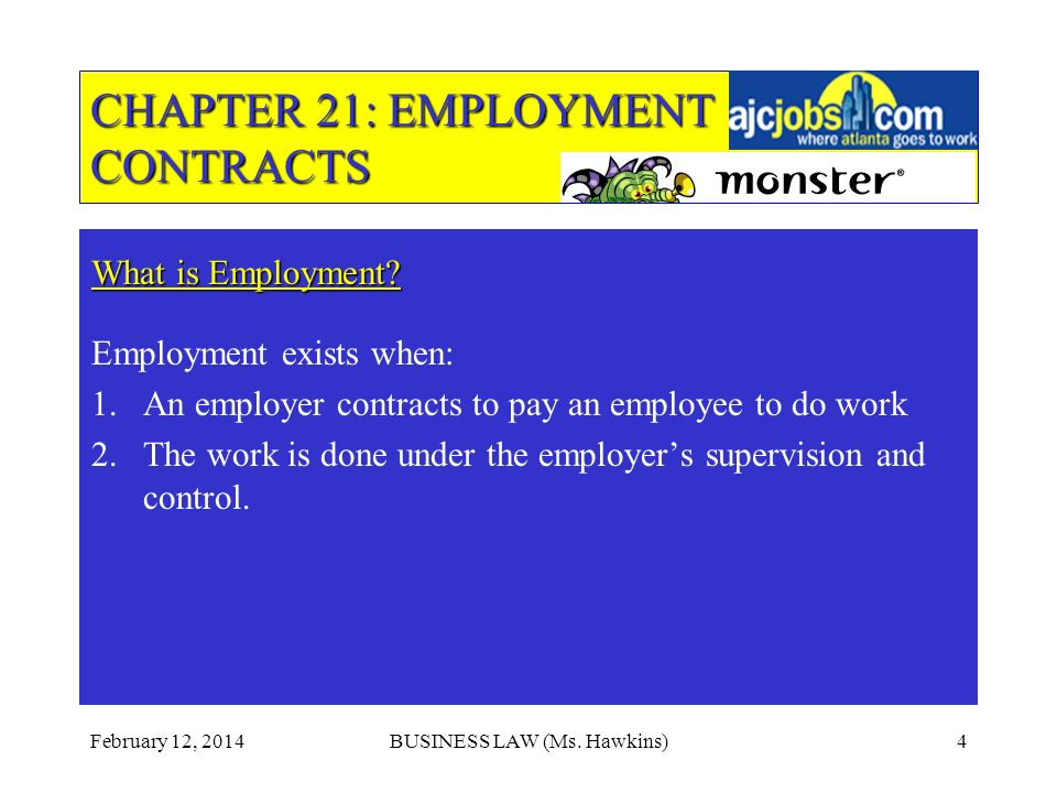 February 12, 2014BUSINESS LAW (Ms. Hawkins)4 CHAPTER 21: EMPLOYMENT CONTRACTS What is Employment.