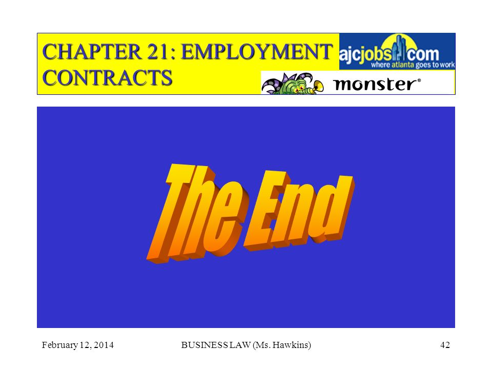 February 12, 2014BUSINESS LAW (Ms. Hawkins)42 CHAPTER 21: EMPLOYMENT CONTRACTS