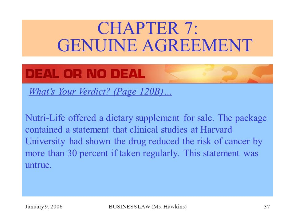 January 9, 2006BUSINESS LAW (Ms. Hawkins)37 Nutri-Life offered a dietary supplement for sale.