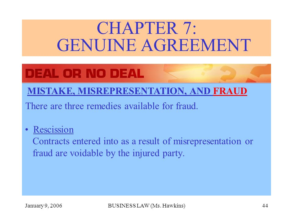 January 9, 2006BUSINESS LAW (Ms. Hawkins)44 There are three remedies available for fraud.