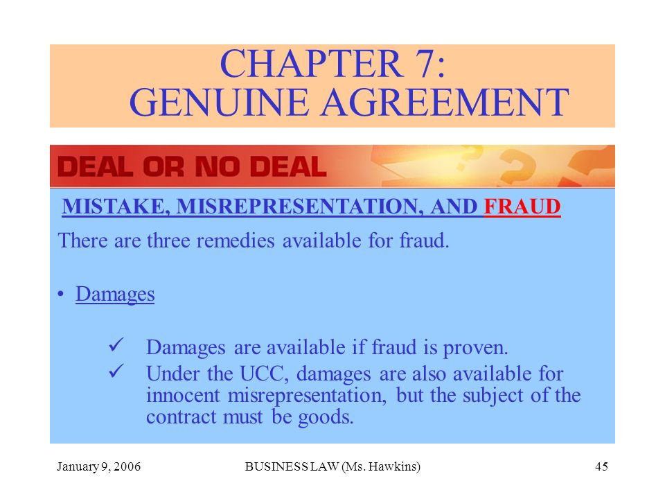 January 9, 2006BUSINESS LAW (Ms. Hawkins)45 There are three remedies available for fraud.