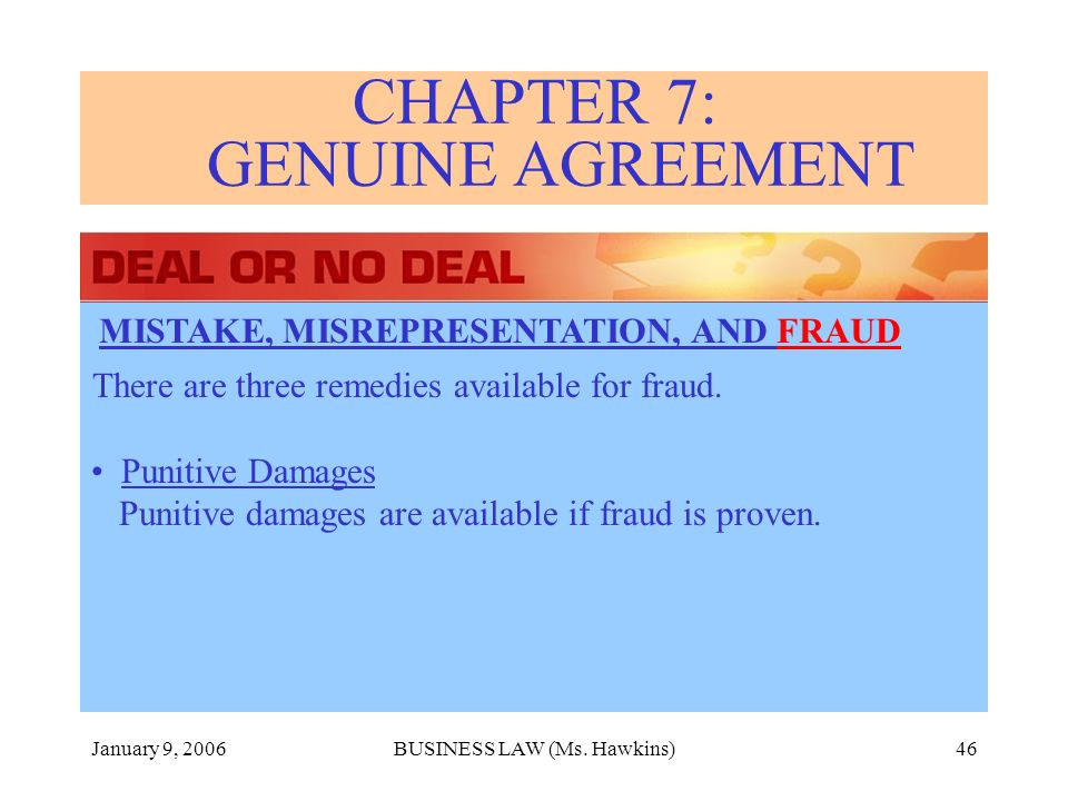 January 9, 2006BUSINESS LAW (Ms. Hawkins)46 There are three remedies available for fraud.