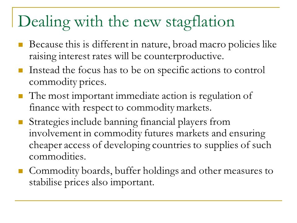 Dealing with the new stagflation Because this is different in nature, broad macro policies like raising interest rates will be counterproductive.
