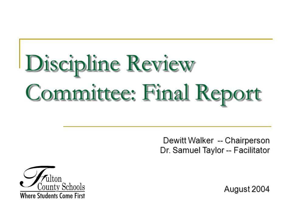 Discipline Review Committee: Final Report Dewitt Walker -- Chairperson Dr.