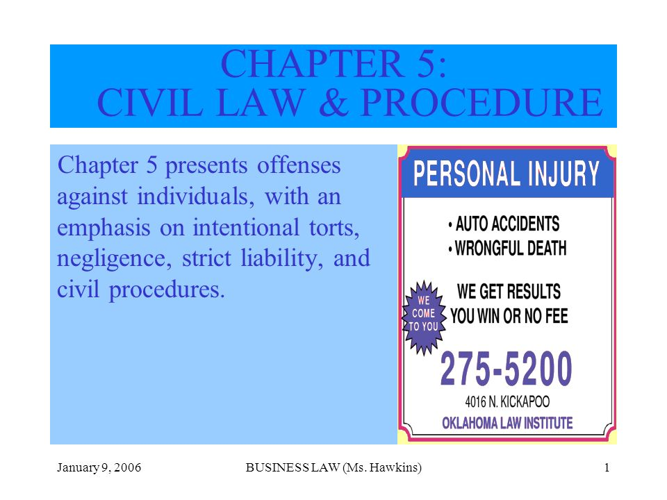 January 9, 2006BUSINESS LAW (Ms. Hawkins)1 CHAPTER 5: CIVIL LAW & PROCEDURE Chapter 5 presents offenses against individuals, with an emphasis on inten