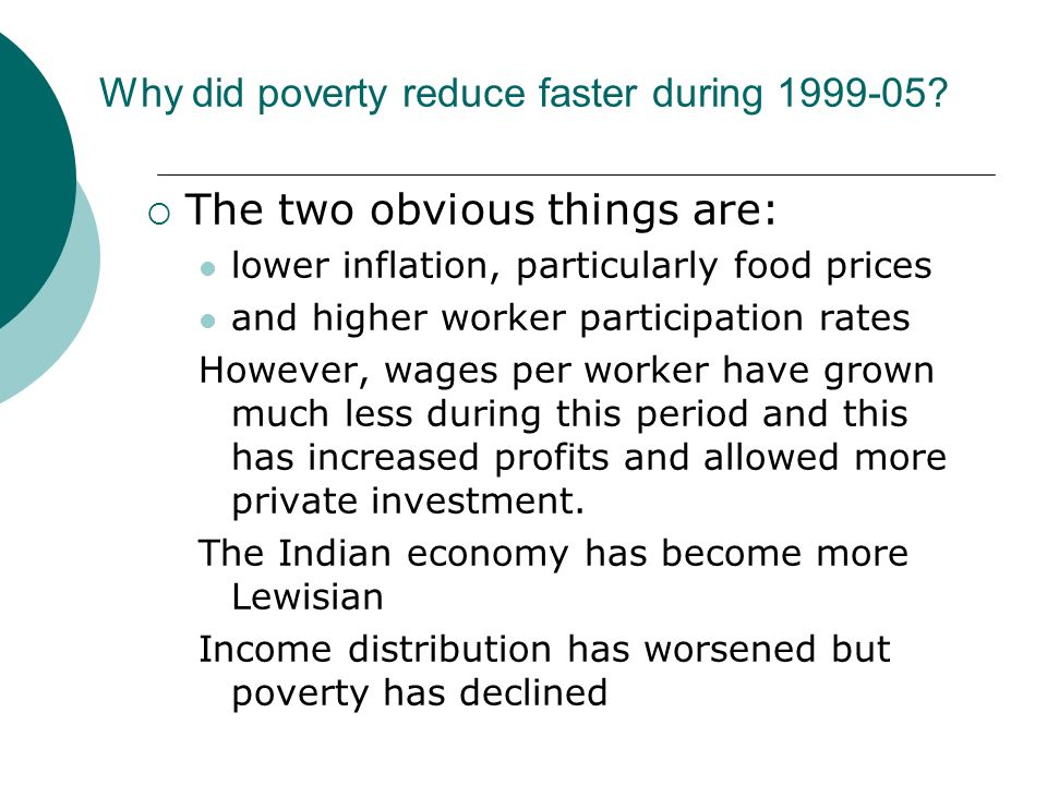 Why did poverty reduce faster during 1999-05.
