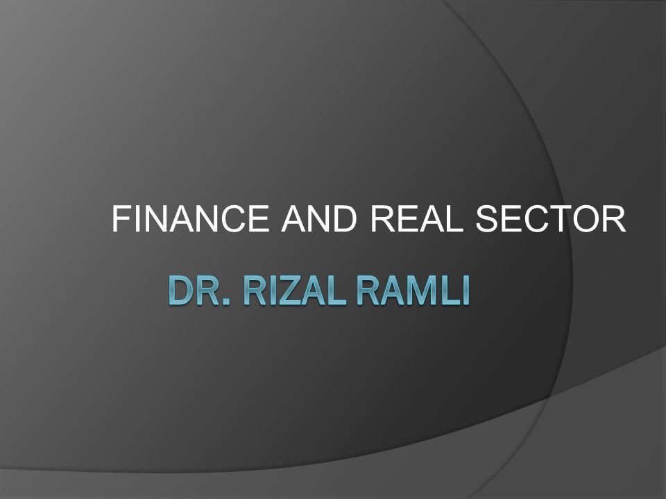 FINANCE AND REAL SECTOR