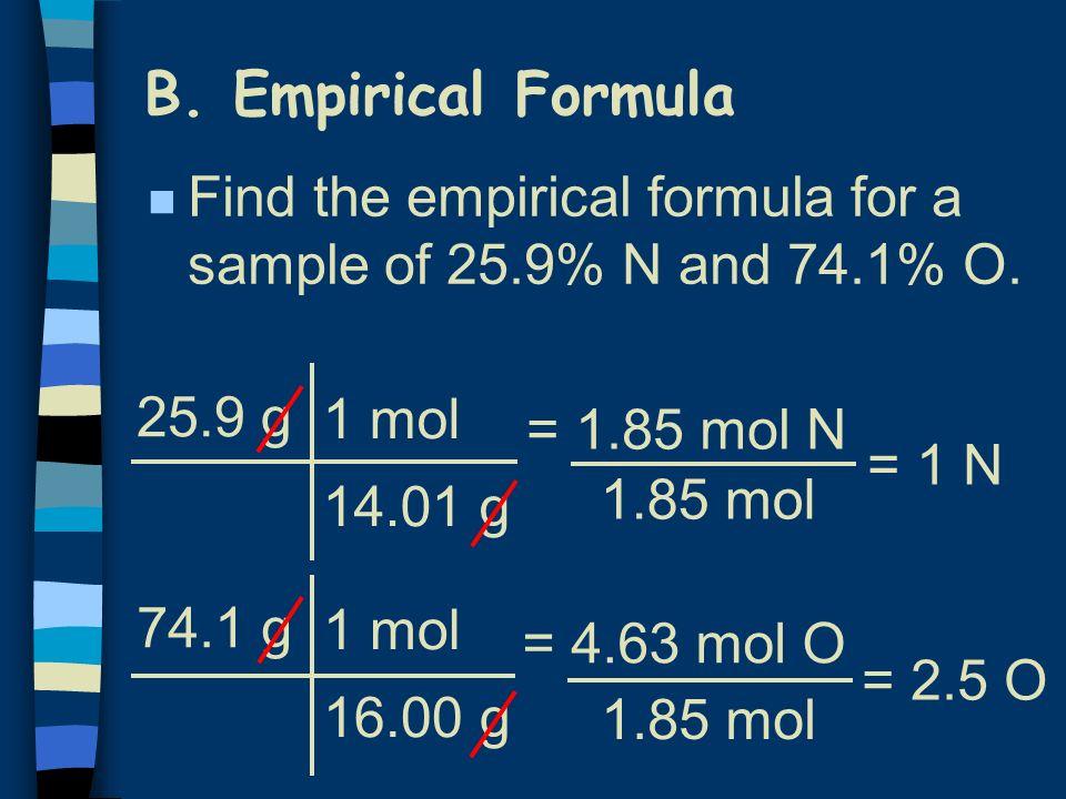 B.Empirical Formula n Find the empirical formula for a sample of 25.9% N and 74.1% O.