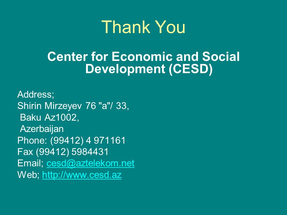 Thank You Center for Economic and Social Development (CESD) Address; Shirin Mirzeyev 76