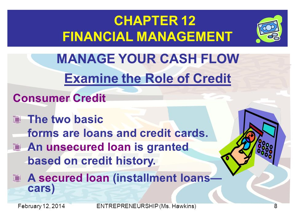 CHAPTER 12 FINANCIAL MANAGEMENT February 12, 2014ENTREPRENEURSHIP (Ms.