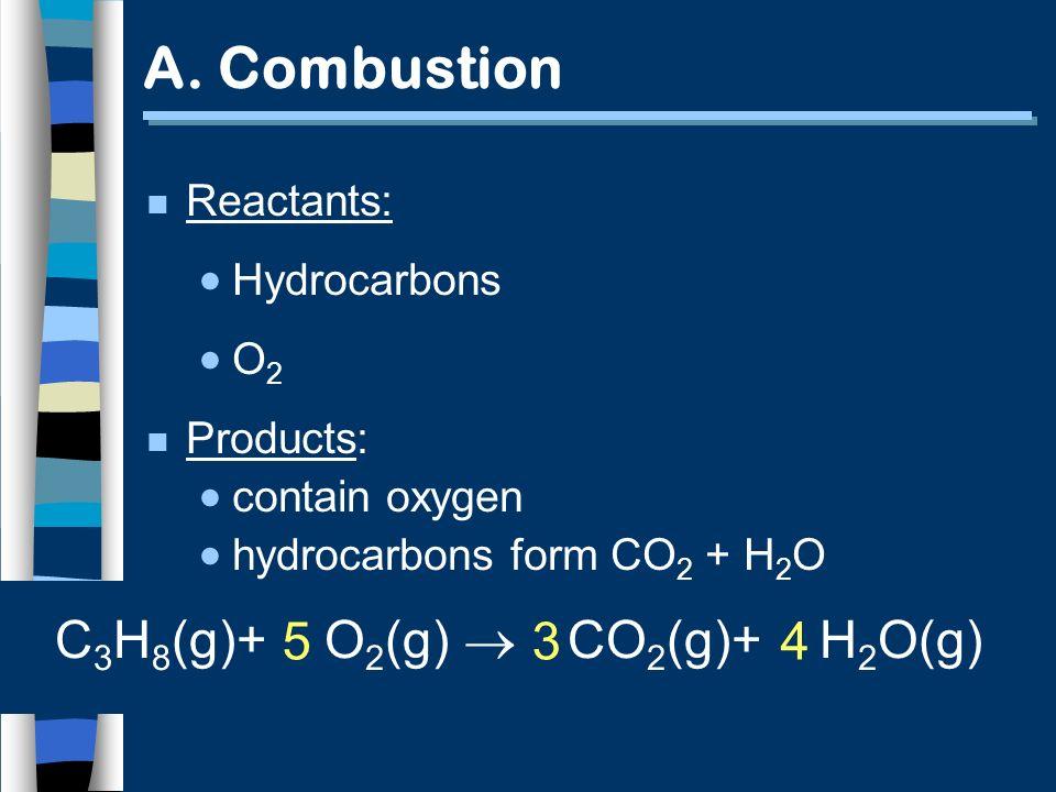 C 3 H 8 (g)+ O 2 (g) 5 3 4 A.