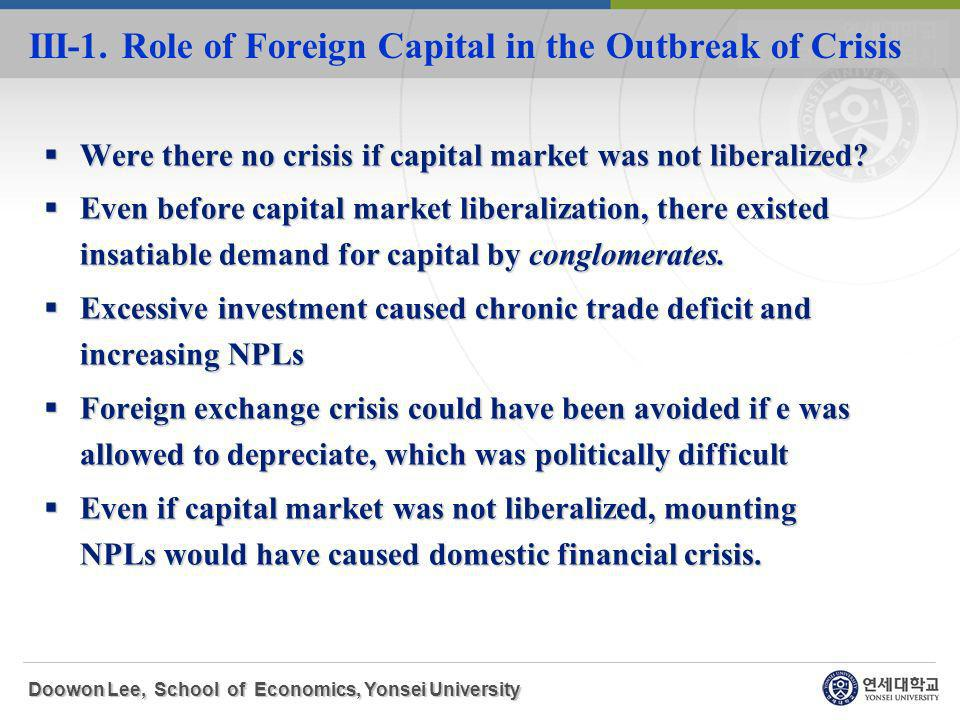 Were there no crisis if capital market was not liberalized.