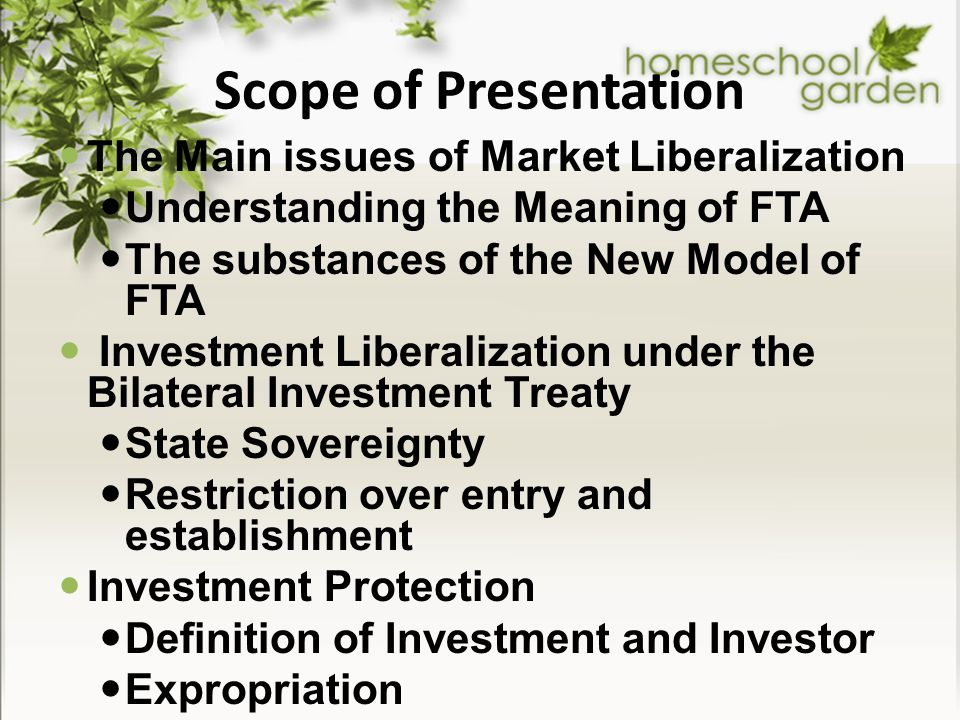 Scope of Presentation The Main issues of Market Liberalization Understanding the Meaning of FTA The substances of the New Model of FTA Investment Libe