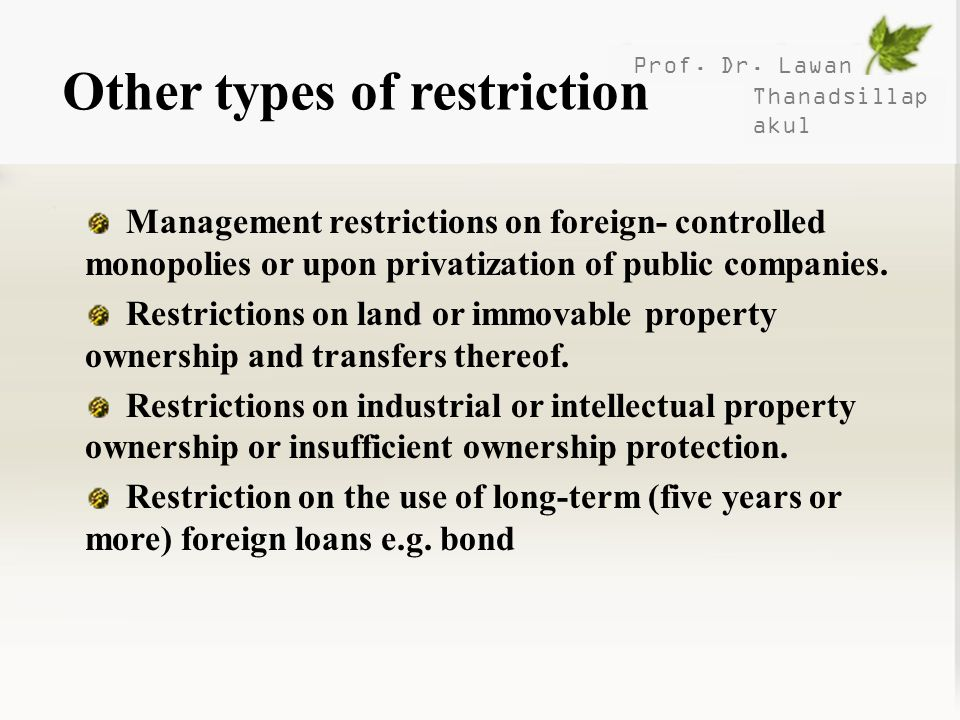 Prof. Dr. Lawan Thanadsillap akul Other types of restriction Management restrictions on foreign- controlled monopolies or upon privatization of public