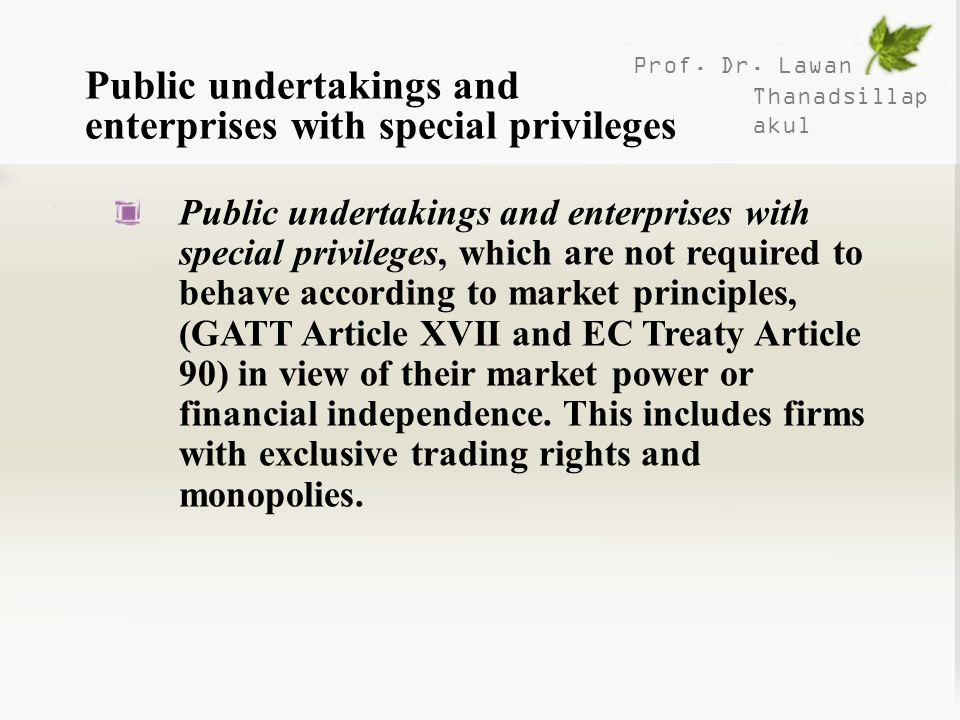 Prof. Dr. Lawan Thanadsillap akul Public undertakings and enterprises with special privileges Public undertakings and enterprises with special privile