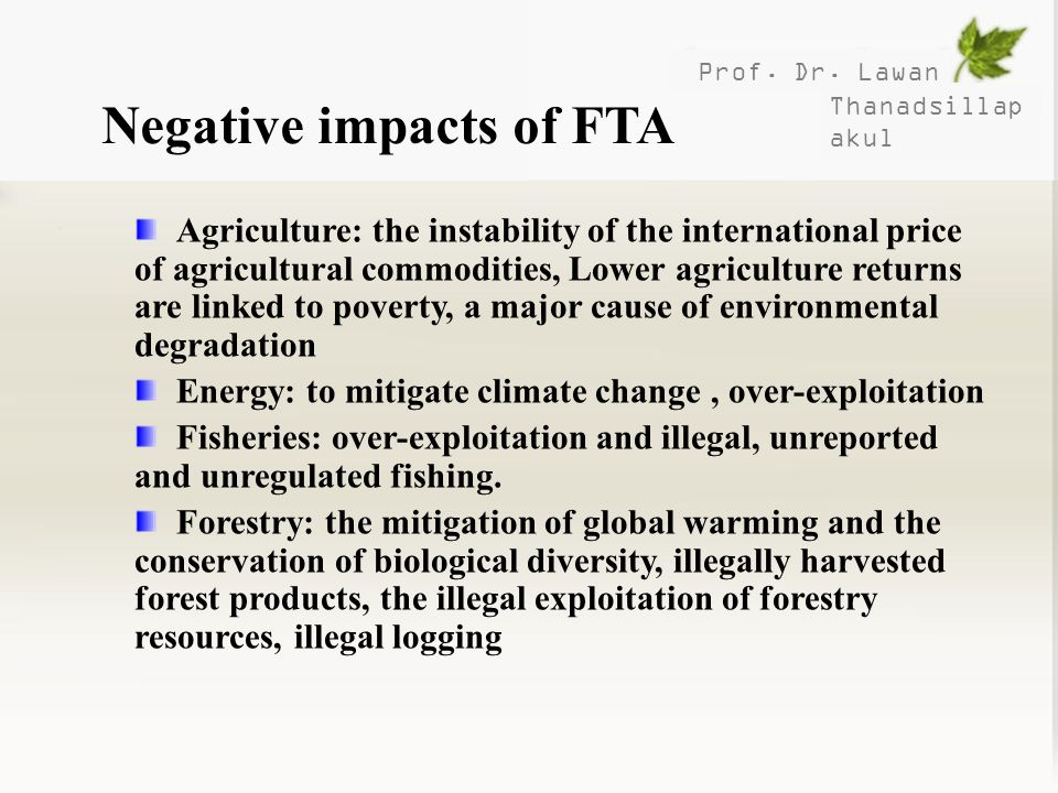 Prof. Dr. Lawan Thanadsillap akul Negative impacts of FTA Agriculture: the instability of the international price of agricultural commodities, Lower a