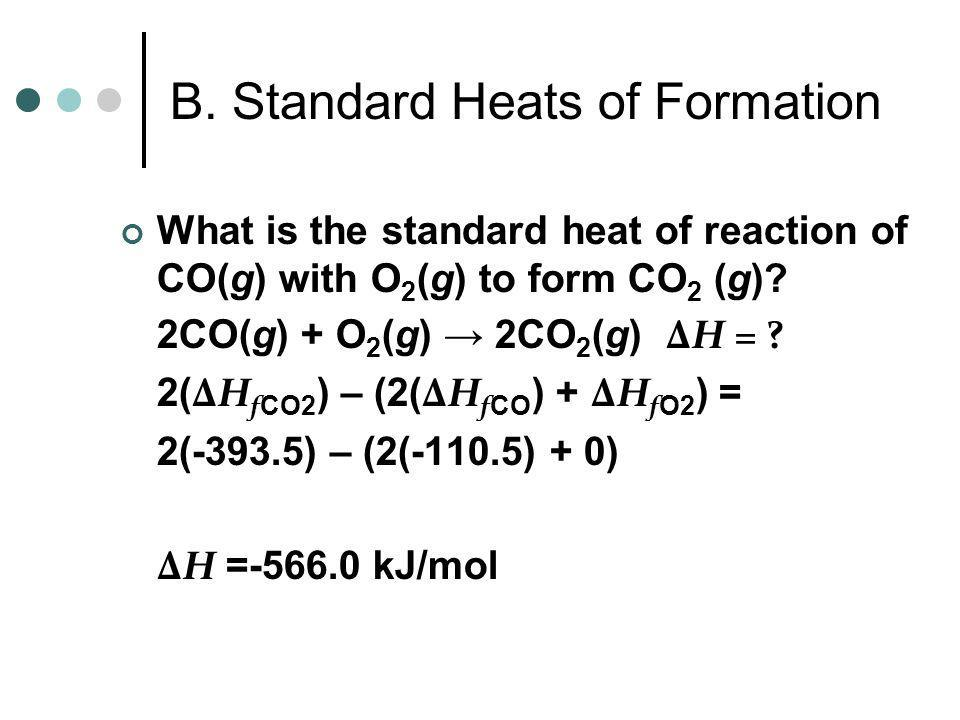 Write the thermochemical equation for the formation of sodium oxide. Na(s) + O 2 (g) Na 2 O(s) B. Standard Heats of Formation 4 2 ΔH= 2 ½ -416 kJ