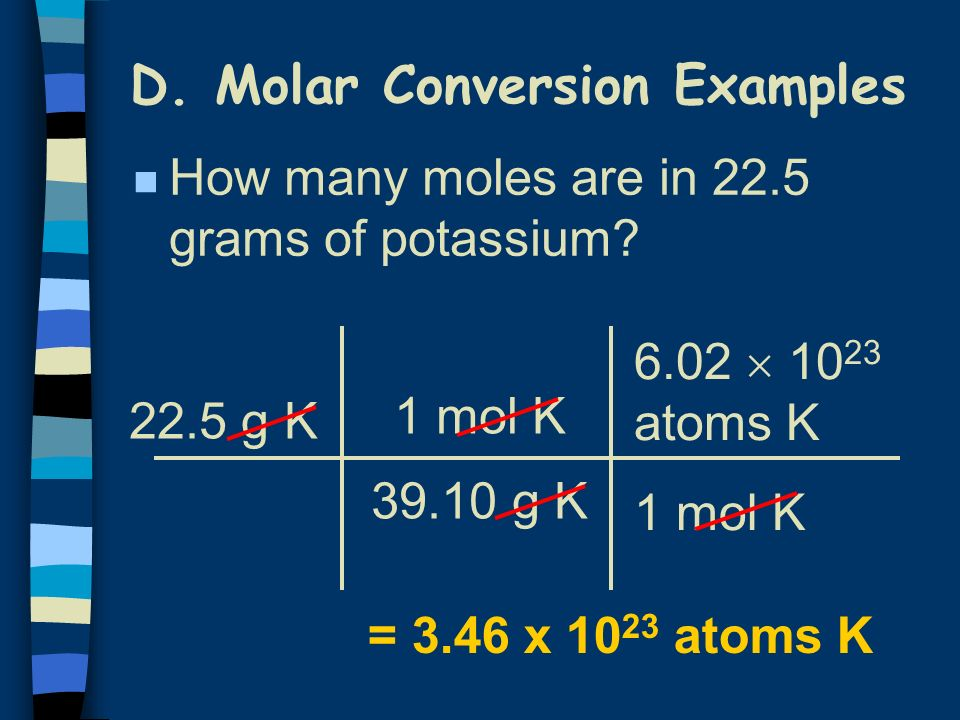 D. Molar Conversion Examples n Find the mass of molecules of NaHCO 3.