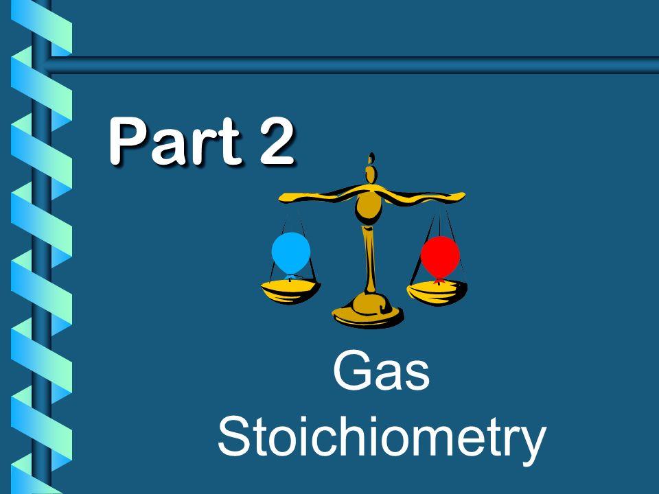 Part 2 Gas Stoichiometry