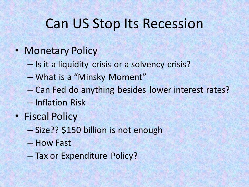 Can US Stop Its Recession Monetary Policy – Is it a liquidity crisis or a solvency crisis.