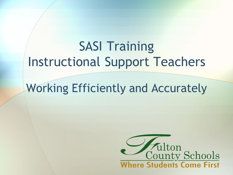 SASI Training Instructional Support Teachers Working Efficiently and Accurately