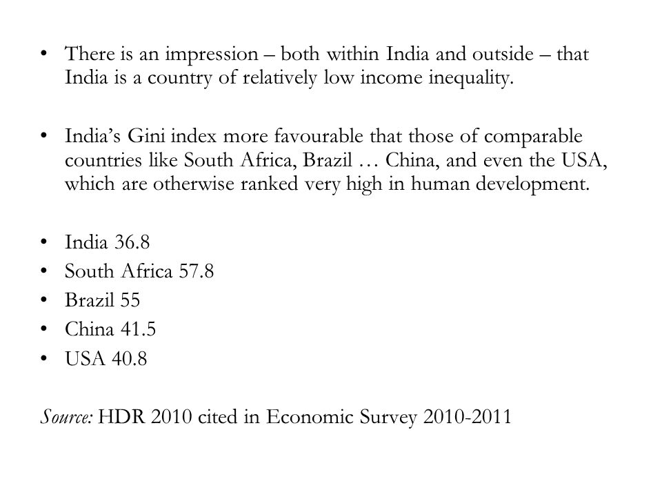 There is an impression – both within India and outside – that India is a country of relatively low income inequality.