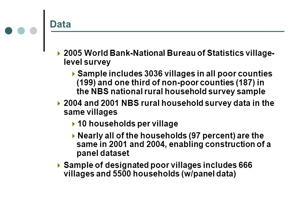 Data 2005 World Bank-National Bureau of Statistics village- level survey Sample includes 3036 villages in all poor counties (199) and one third of non