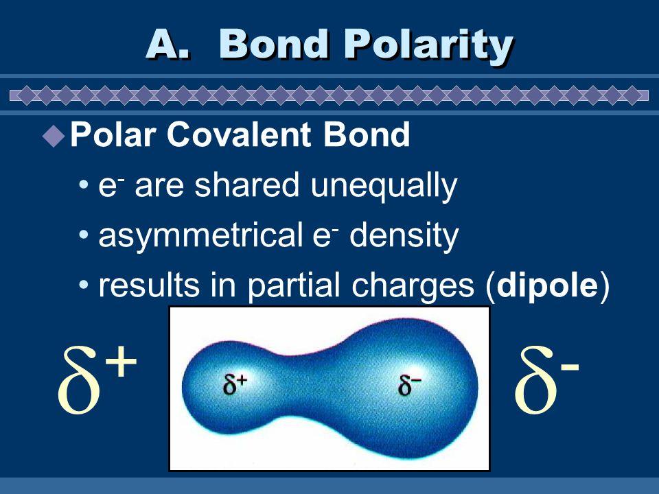 PCl 3 polar = dispersion, dipole-dipole CH 4 nonpolar = dispersion HF H-F bond = dispersion, dipole- dipole, hydrogen bonding E.