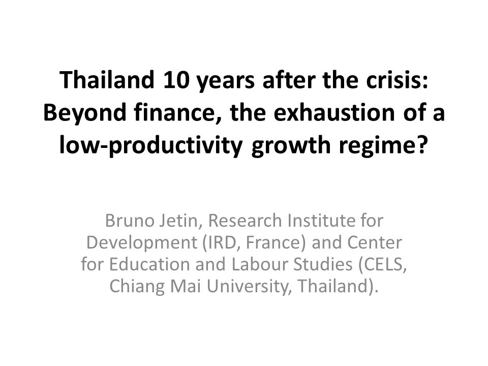 Thailand 10 years after the crisis: Beyond finance, the exhaustion of a low-productivity growth regime.