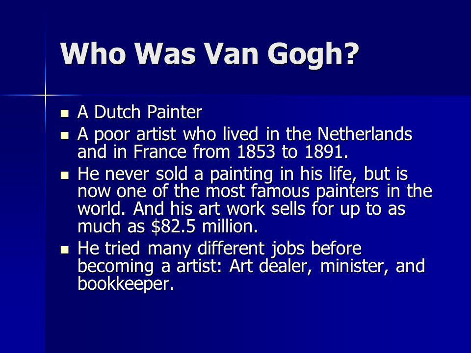 Who Was Van Gogh.