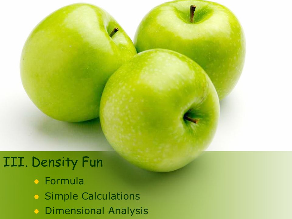 III. Density Fun Formula Simple Calculations Dimensional Analysis