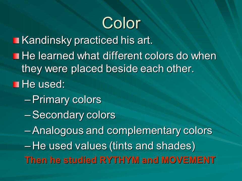 Color Kandinsky practiced his art.