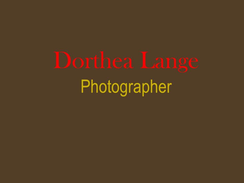 Dorthea Lange Photographer