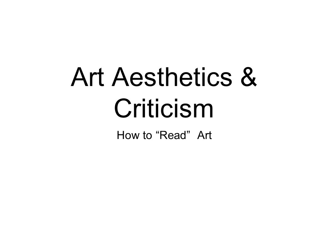 Art Aesthetics & Criticism How to Read Art