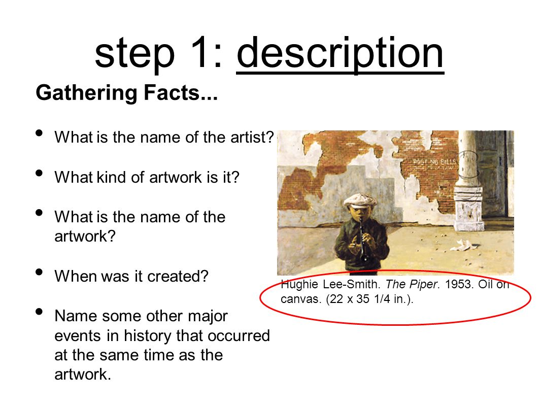 step 1: description List the literal objects in the painting (trees, people, animals, mountains, rivers, etc.) Consider the significant art elements that are present in the artwork and describe them.