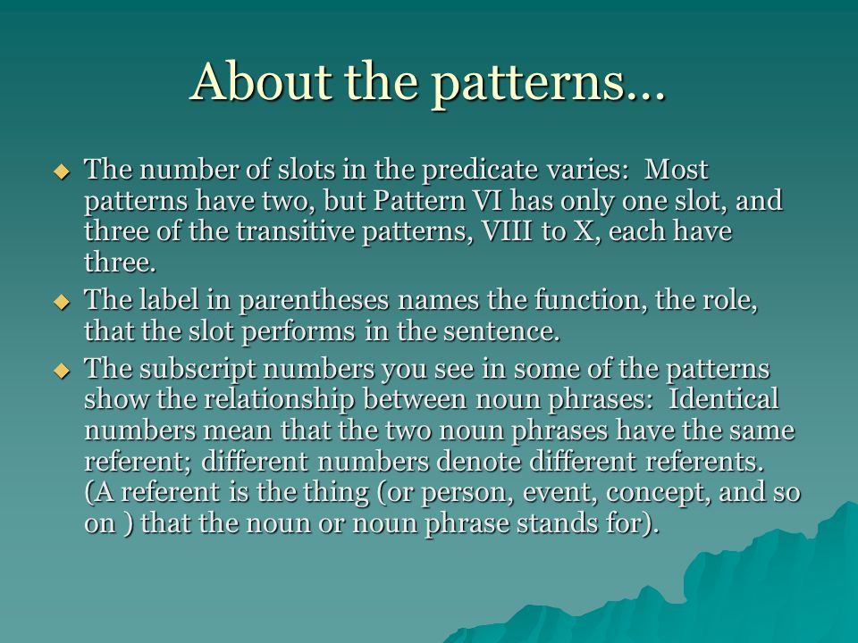 The be Patterns INPbeADV/TP (subject) (predicating verb) (Adverbial of time or place) The students areupstairs IINPbeADJ (subj) (pred vb) (subj complement) The students arediligent III NP 1 be (subj) (pred vb) (subj comp) The students arescholars