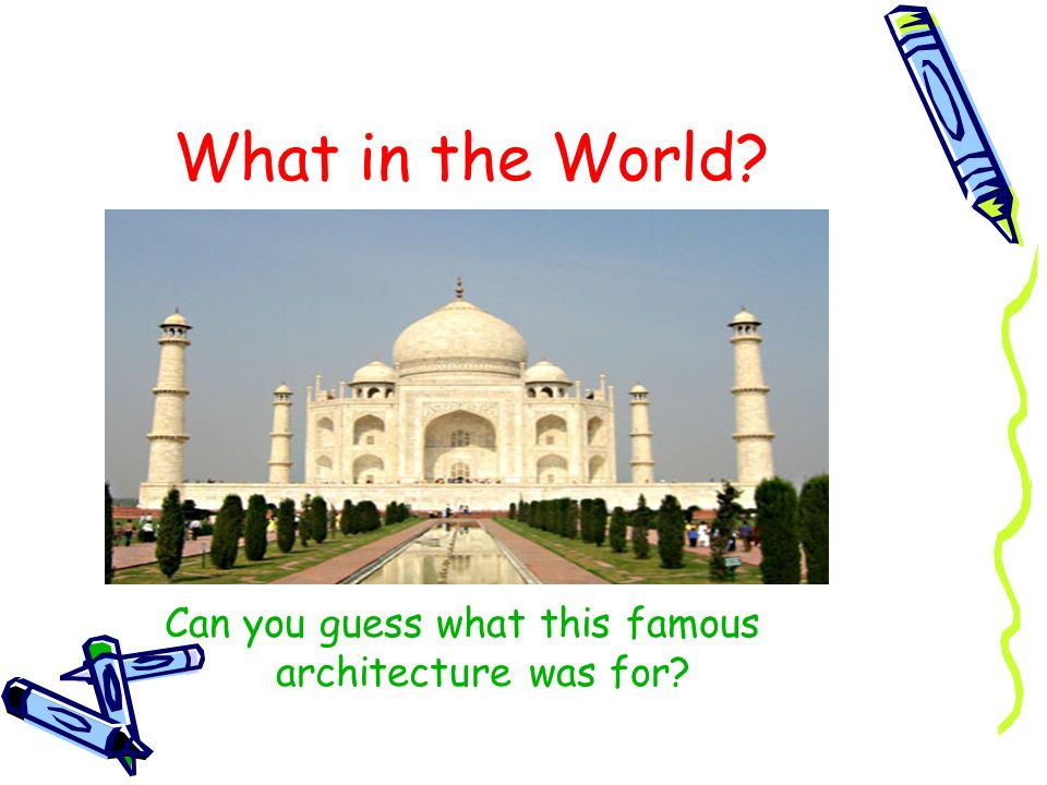 What in the World? Can you guess what this famous architecture was for?