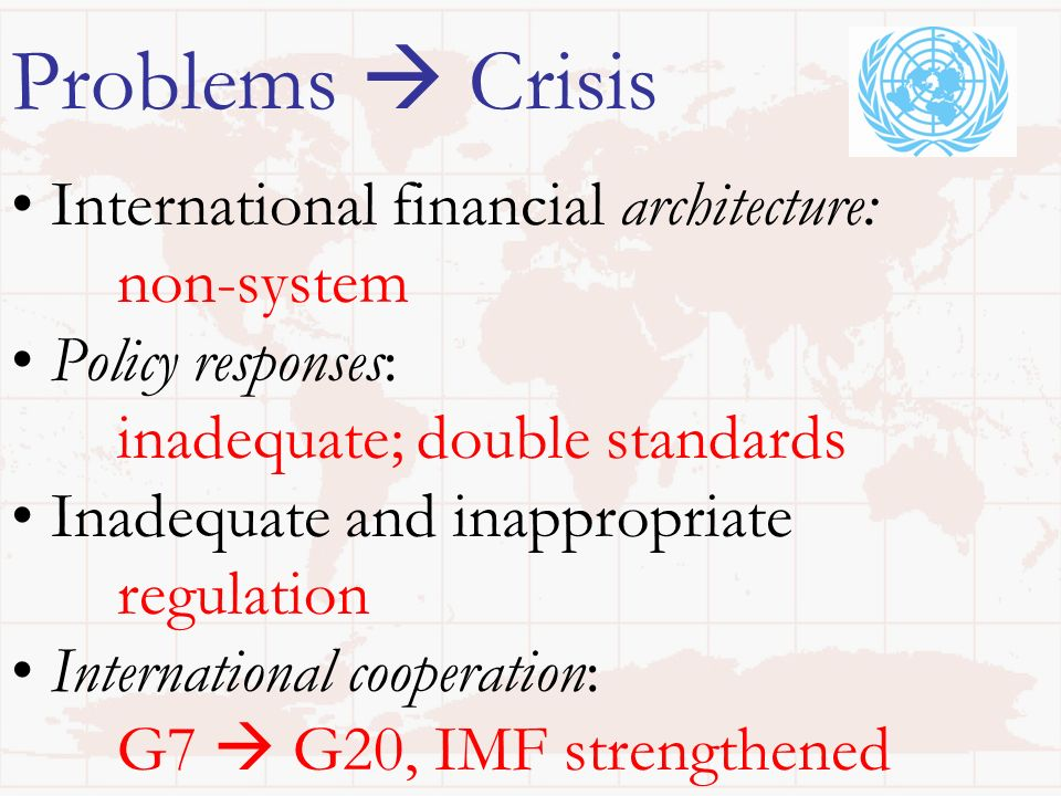 31 Problems Crisis International financial architecture: non-system Policy responses: inadequate; double standards Inadequate and inappropriate regulation International cooperation: G7 G20, IMF strengthened