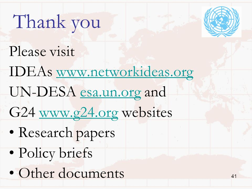 41 Thank you Please visit IDEAs www.networkideas.orgwww.networkideas.org UN-DESA esa.un.org andesa.un.org G24 www.g24.org websiteswww.g24.org Research papers Policy briefs Other documents