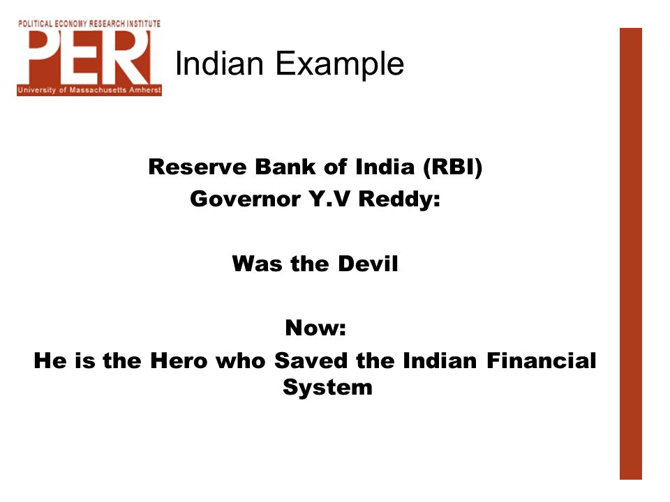 Indian Example Reserve Bank of India (RBI) Governor Y.V Reddy: Was the Devil Now: He is the Hero who Saved the Indian Financial System