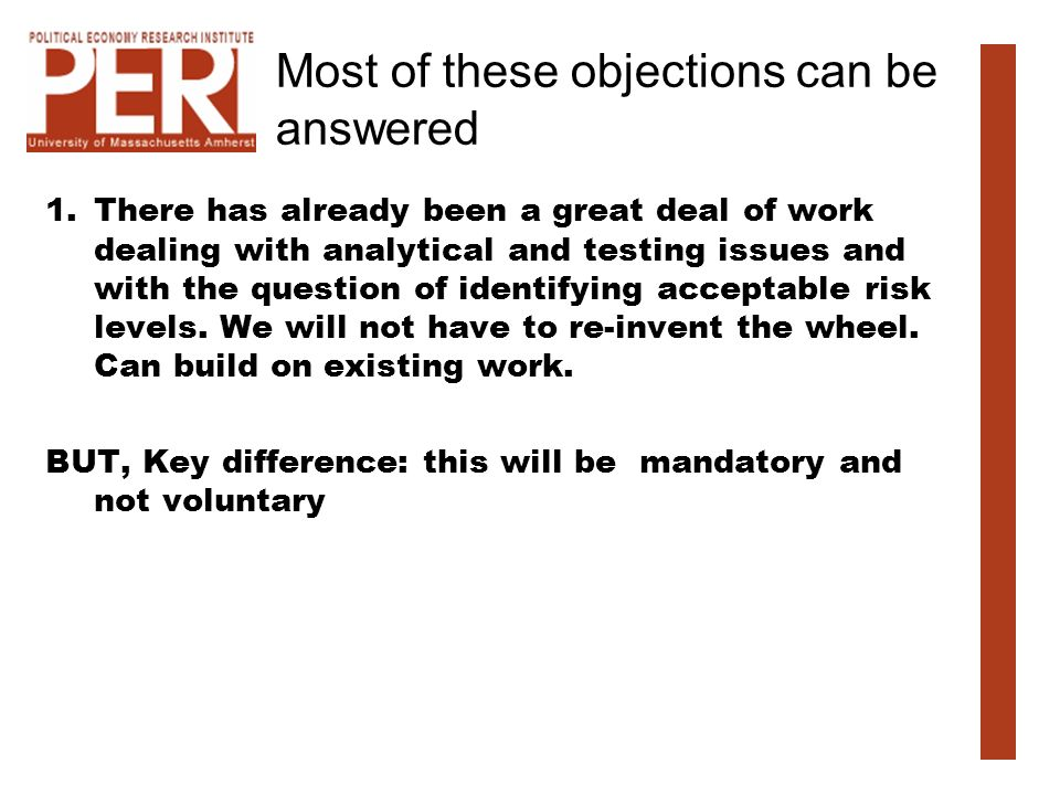 Most of these objections can be answered 1.There has already been a great deal of work dealing with analytical and testing issues and with the questio