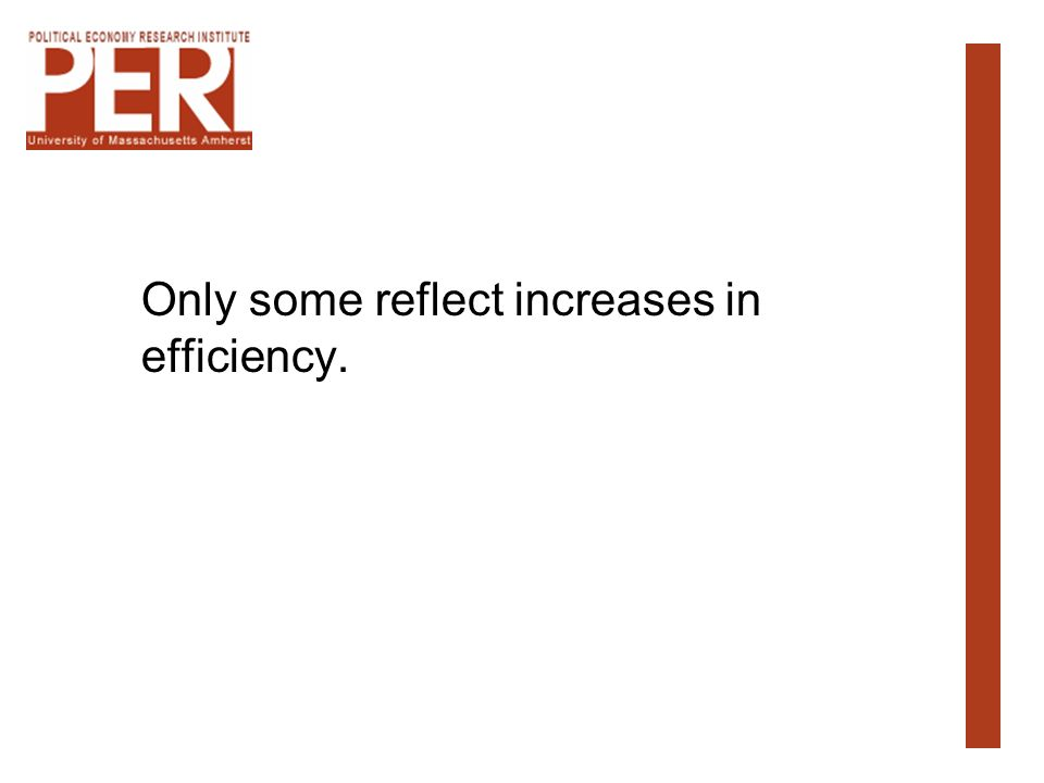 Only some reflect increases in efficiency.