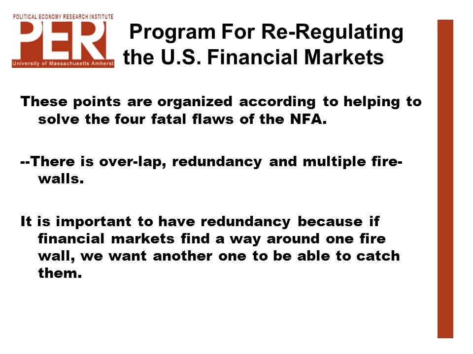 Program For Re-Regulating the U.S. Financial Markets These points are organized according to helping to solve the four fatal flaws of the NFA. --There