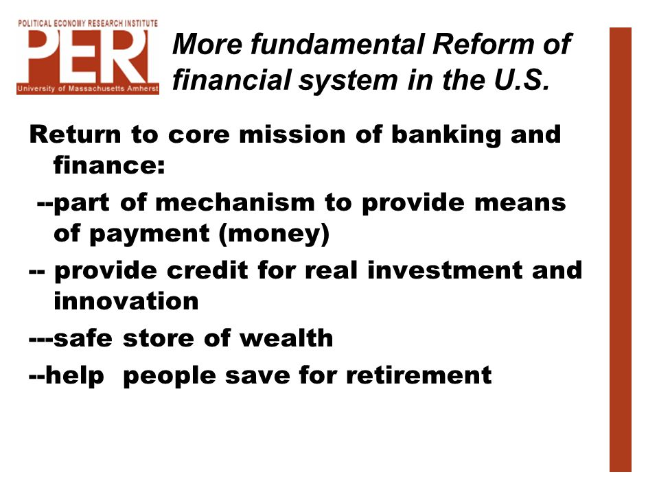 More fundamental Reform of financial system in the U.S.