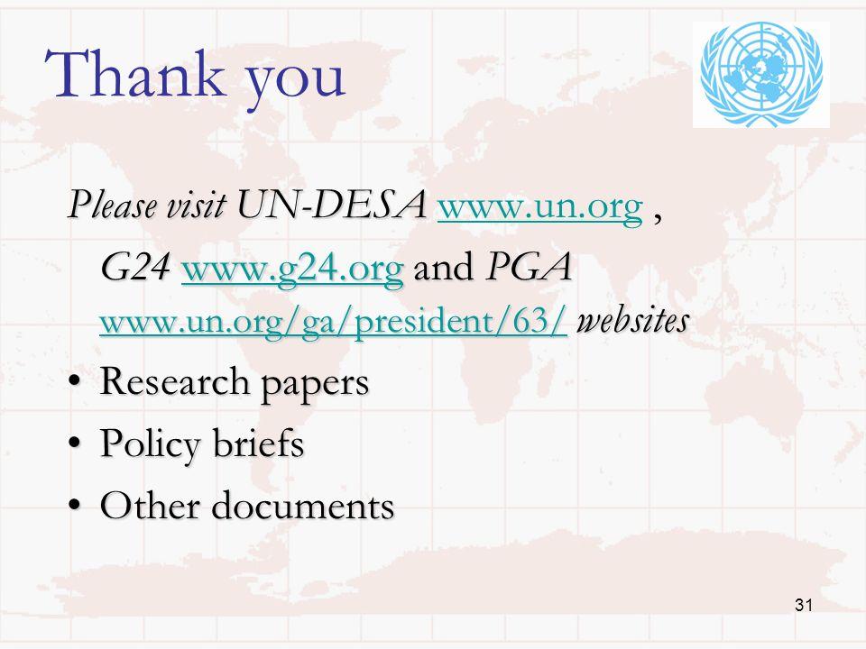 31 Thank you Please visit UN-DESA Please visit UN-DESA www.un.org,www.un.org G24 www.g24.org and PGA www.un.org/ga/president/63/ websites www.g24.org Research papersResearch papers Policy briefsPolicy briefs Other documentsOther documents