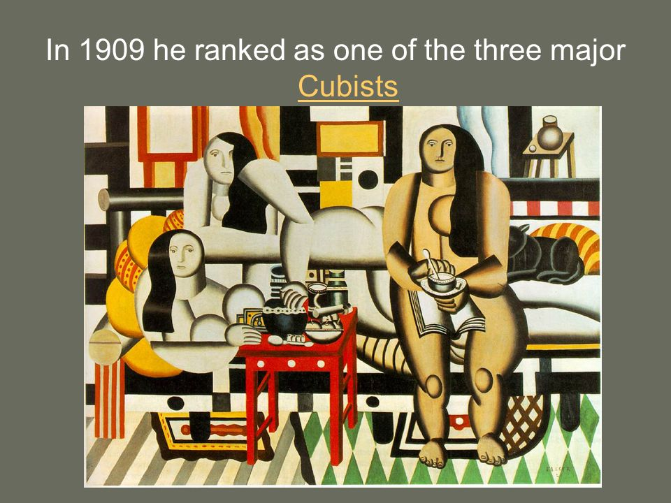 In 1909 he ranked as one of the three major Cubists Cubists