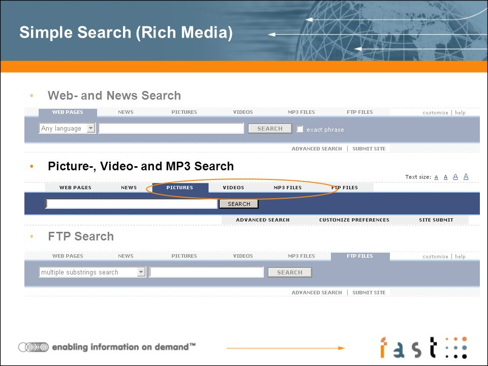 Simple Search (Rich Media) Web- and News Search Picture-, Video- and MP3 Search FTP Search