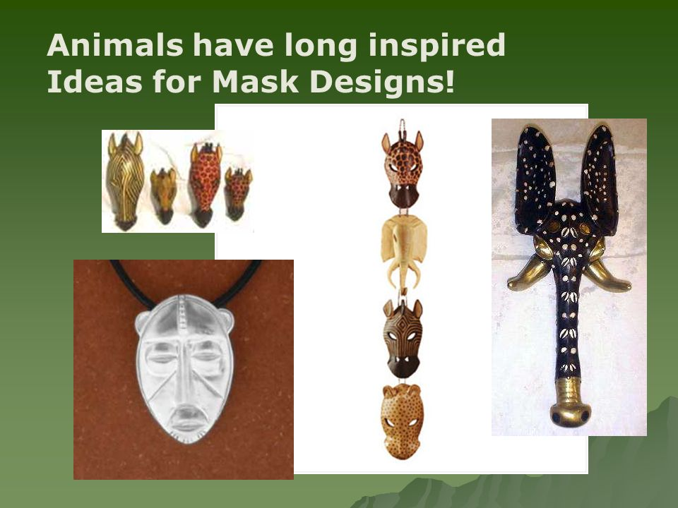 Animals have long inspired Ideas for Mask Designs!