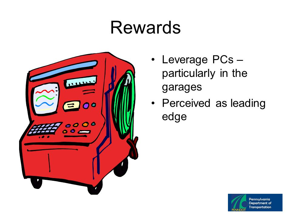 Rewards Leverage PCs – particularly in the garages Perceived as leading edge